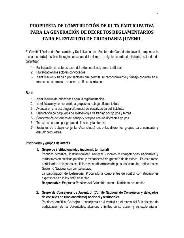 1   PROPUESTA DE CONSTRUCCIÓN DE RUTA PARTICIPATIVA   PARA LA GENERACIÓN DE DECRETOS REGLAMENTARIOS       PARA EL ESTATUTO...