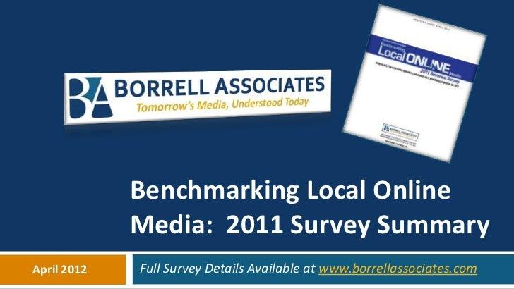 Benchmarking Local Online             Media: 2011 Survey SummaryApril 2012   Full Survey Details Available at www.borrella...