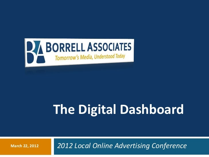 The Digital DashboardMarch 22, 2012   2012 Local Online Advertising Conference