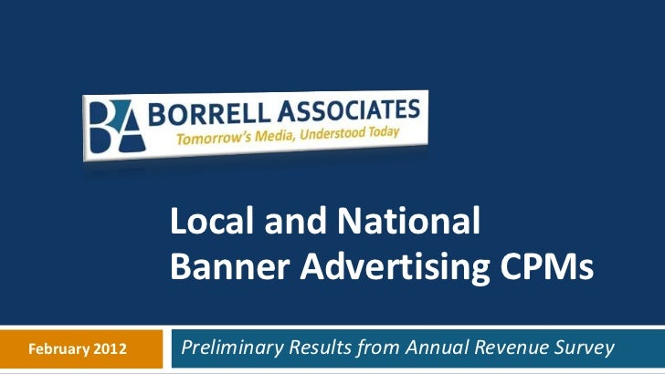 Local and National                Banner Advertising CPMsFebruary 2012   Preliminary Results from Annual Revenue Survey