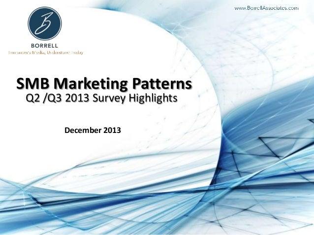 SMB Marketing Patterns Q2 /Q3 2013 Survey Highlights December 2013