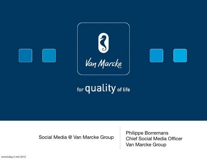 Philippe Borremans                      Social Media @ Van Marcke Group   Chief Social Media Officer                       ...