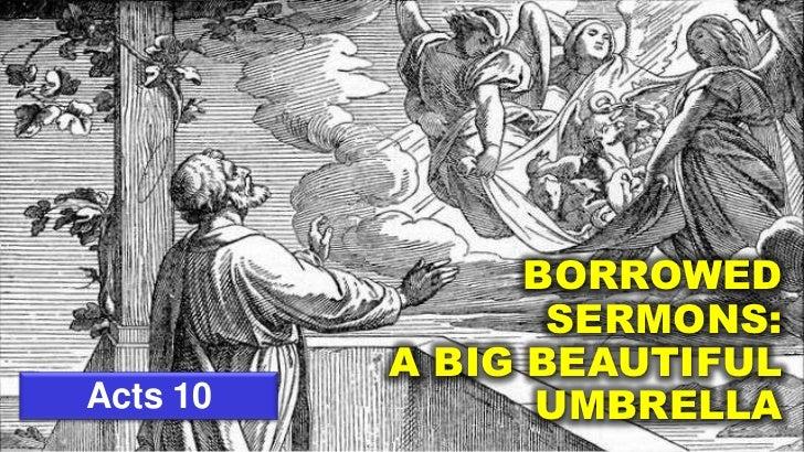 BORROWED                 SERMONS:          A BIG BEAUTIFULActs 10         UMBRELLA