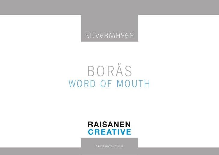 Silve r M AYe r       Borås Word of Mouth          ©SILVERMAYER 071218
