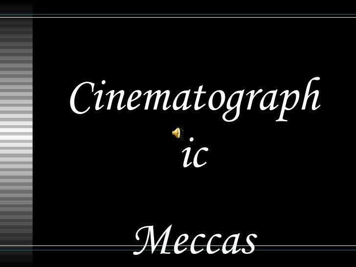 Cinematographic Meccas