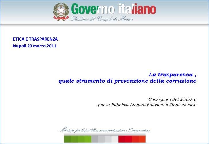ETICA E TRASPARENZANapoli 29 marzo 2011                                                      La trasparenza ,             ...