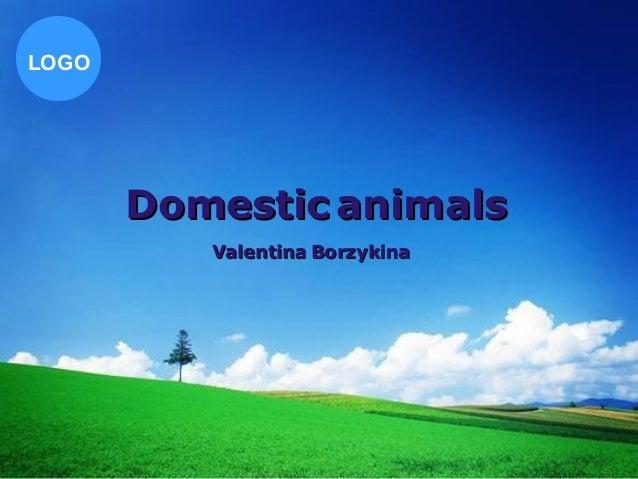 LOGO DomesticDomestic animalsanimals ValentinaValentina BorzykinaBorzykina