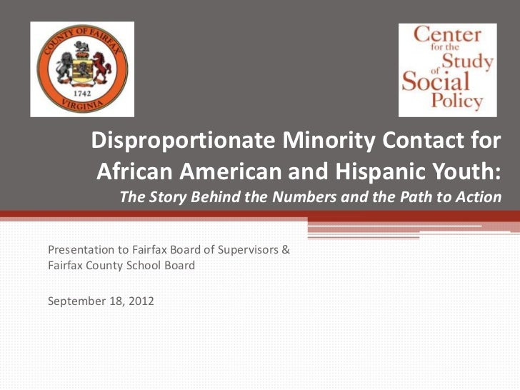 Disproportionate Minority Contact for        African American and Hispanic Youth:             The Story Behind the Numbers...
