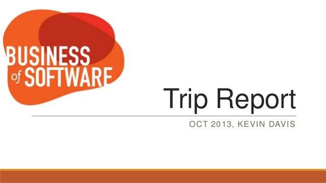 Trip Report OCT 2013, KEVIN DAVIS