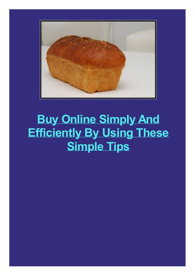 Buy Online Simply And Efficiently By Using These Simple Tips
