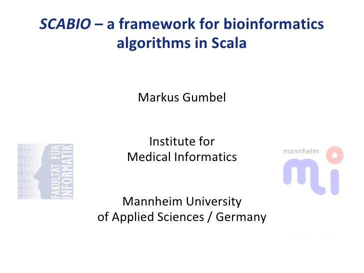 M Gumbel - SCABIO: a framework for bioinformatics algorithms in Scala