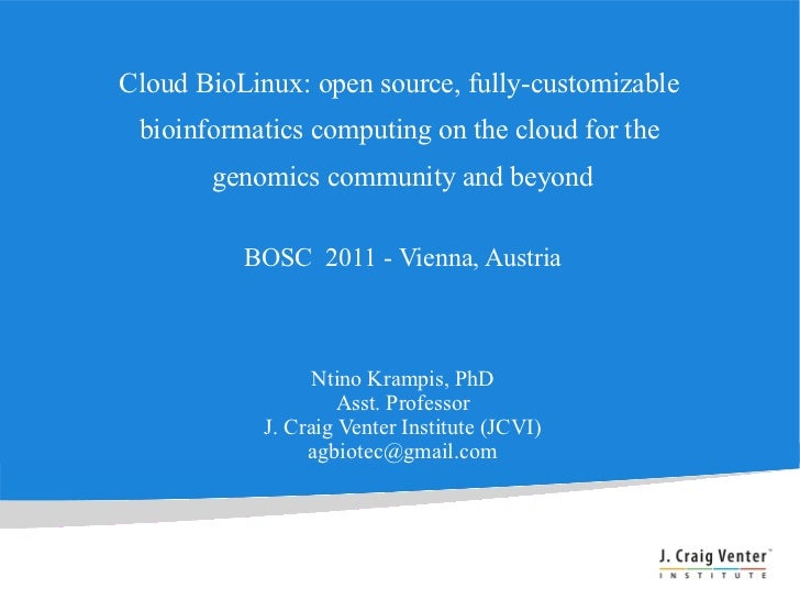 Cloud BioLinux: open source, fully-customizable bioinformatics computing on the cloud for the       genomics community and...