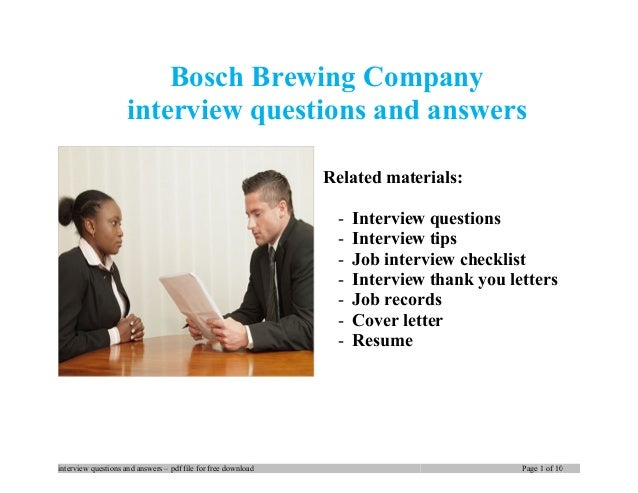 Bosch Brewing Company interview questions and answers Related materials: - Interview questions - Interview tips - Job inte...