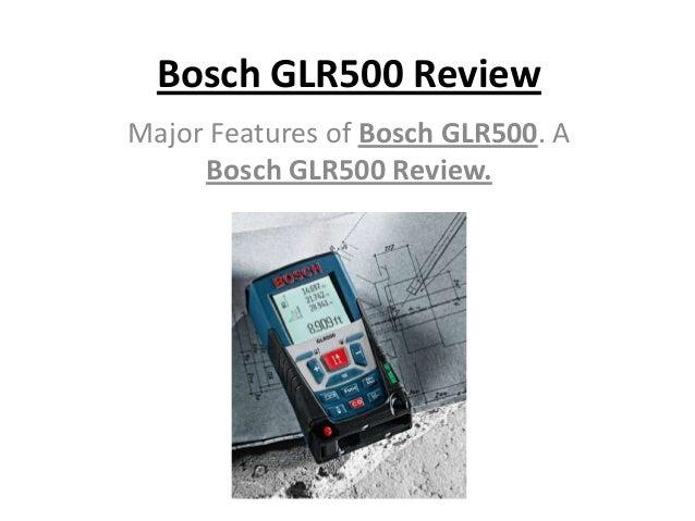 Bosch GLR500 Review Major Features of Bosch GLR500. A Bosch GLR500 Review.