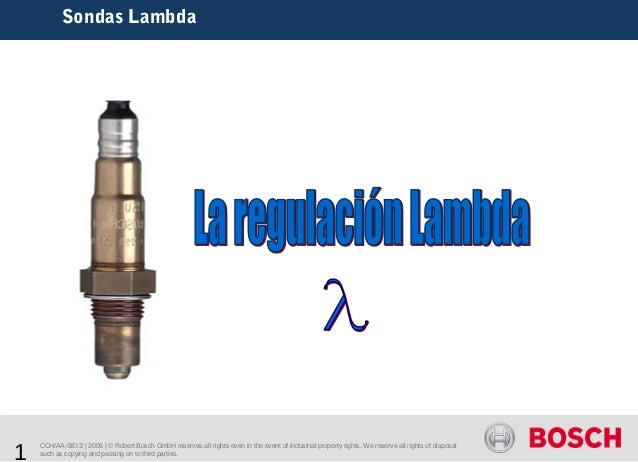 Sondas Lambda1    CCH/AA-SEI 3   2006   © Robert Bosch GmbH reserves all rights even in the event of industrial property r...