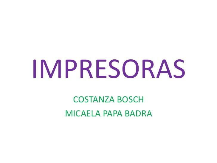 IMPRESORAS   COSTANZA BOSCH  MICAELA PAPA BADRA