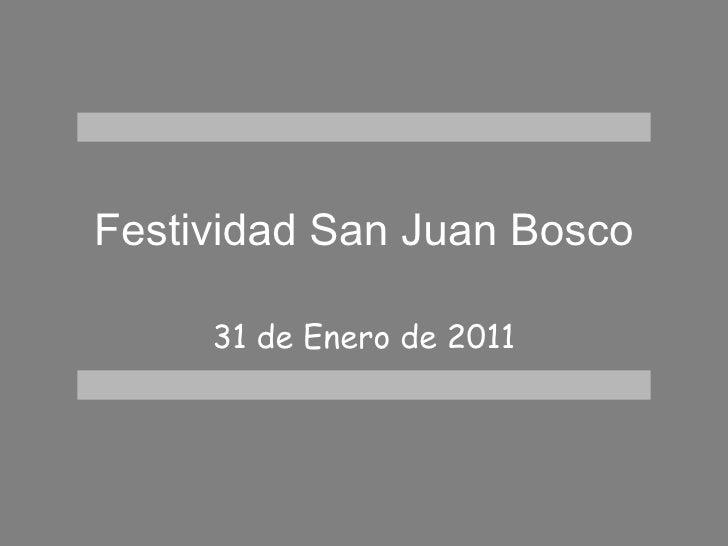 Festividad San Juan Bosco 31 de Enero de 2011