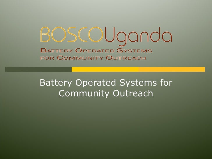 Battery Operated Systems for     Community Outreach