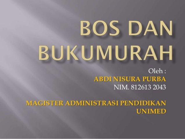 Oleh :               ABDI NISURA PURBA                    NIM. 812613 2043MAGISTER ADMINISTRASI PENDIDIKAN                ...