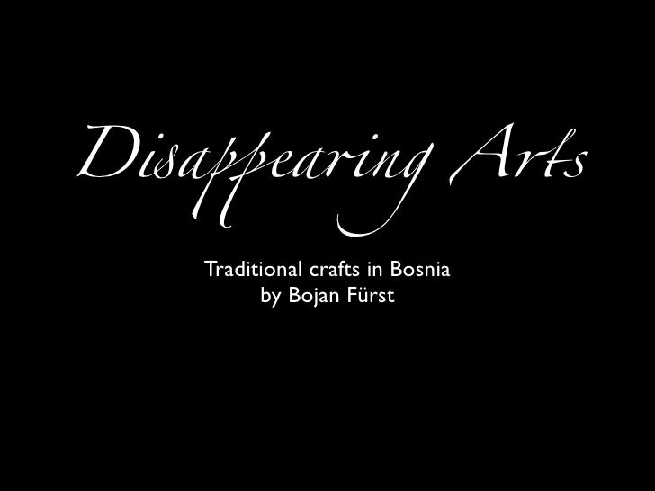 D!aquot;ea#ng A$s     Traditional crafts in Bosnia          by Bojan Fürst