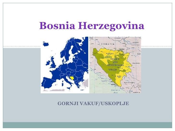 GORNJI VAKUF/USKOPLJE Bosnia Herzegovina