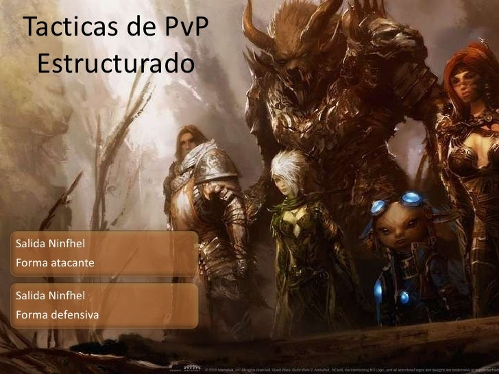 Tacticas de PvP  EstructuradoSalida NinfhelForma atacanteSalida NinfhelForma defensiva