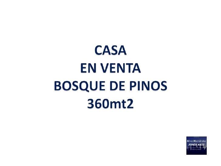 DESCRIPCION PROPIEDAD                         CASA Bosque de Pinos– 360 M2                        EN VENTA                ...