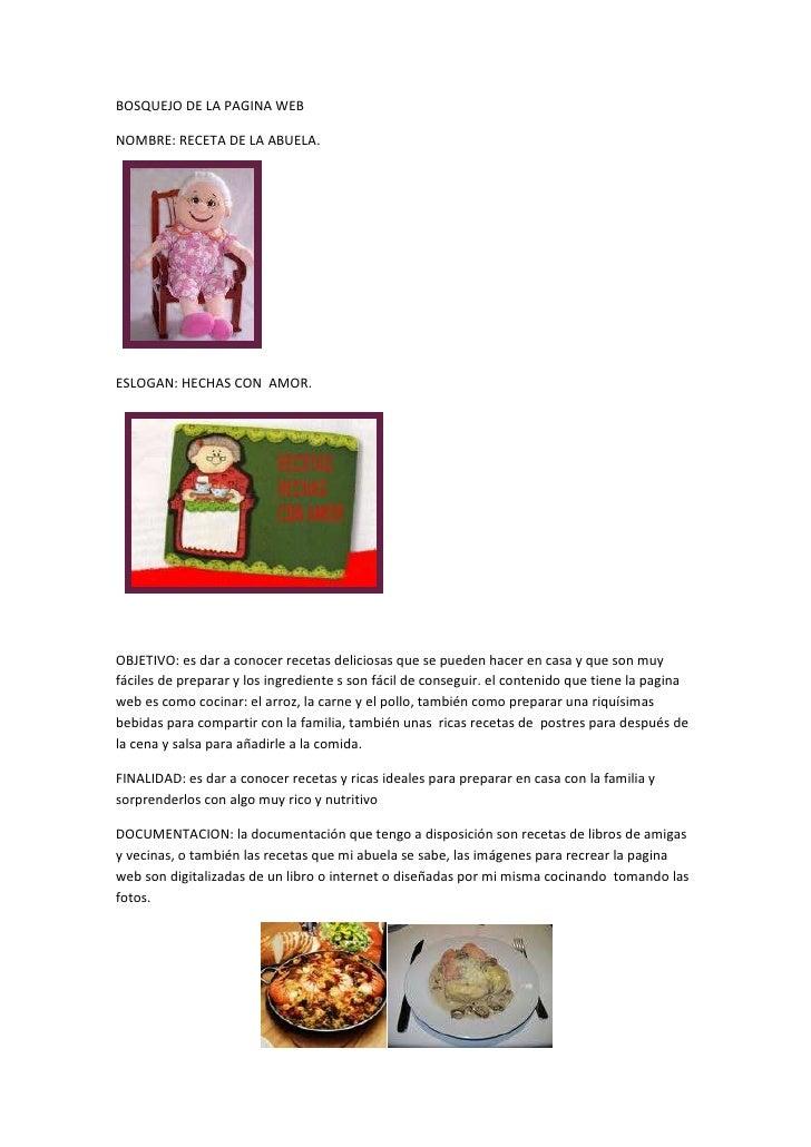 BOSQUEJO DE LA PAGINA WEB<br />NOMBRE: RECETA DE LA ABUELA.<br />13906525400<br />ESLOGAN: HECHAS CON  AMOR.<br />13906587...