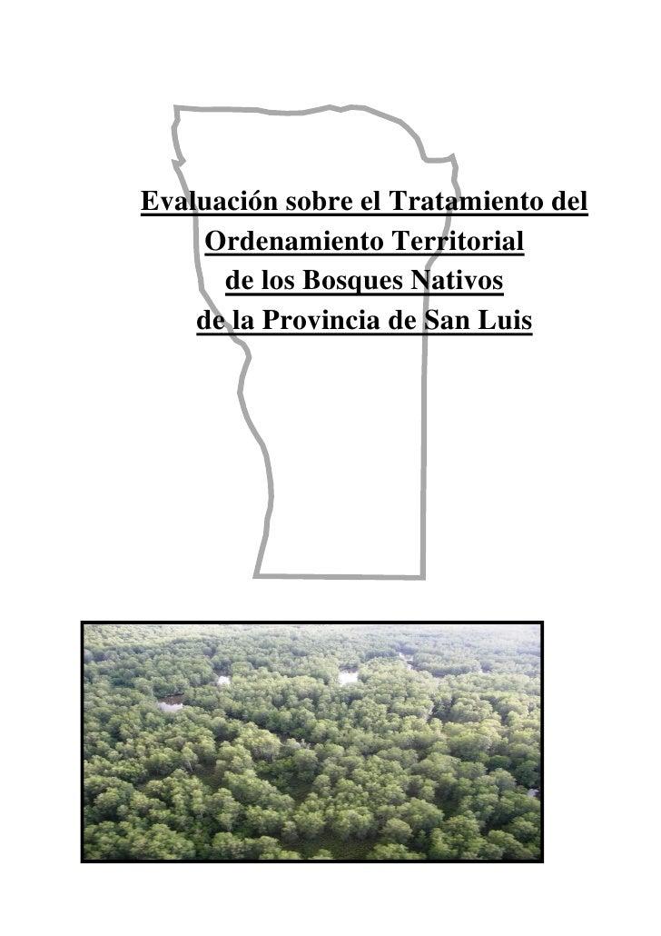 Evaluación sobre el Tratamiento del      Ordenamiento Territorial       de los Bosques Nativos     de la Provincia de San ...