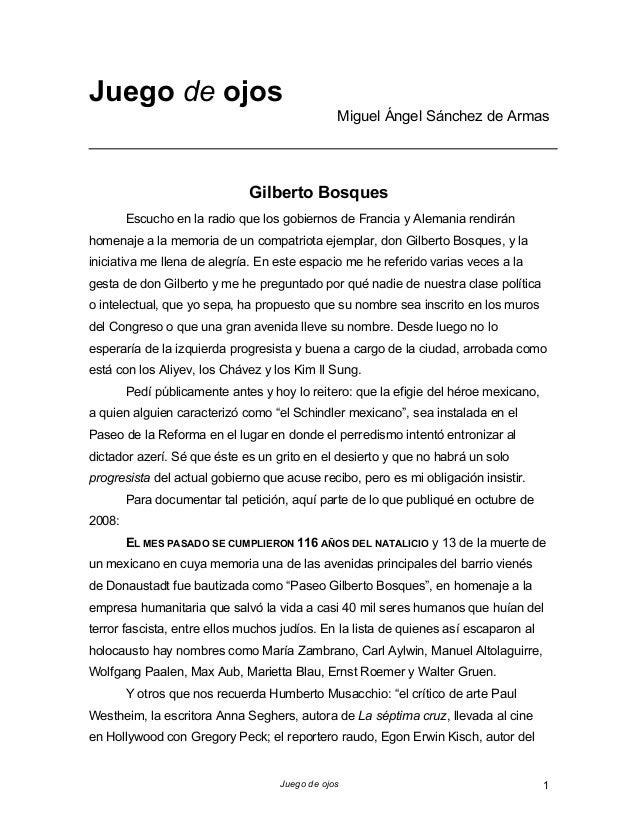 Juego de ojos 1 Juego de ojos Miguel Ángel Sánchez de Armas Gilberto Bosques Escucho en la radio que los gobiernos de Fran...