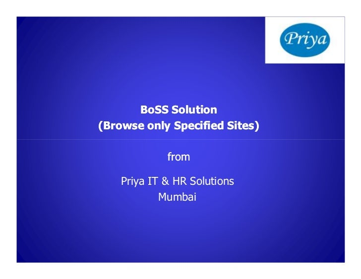 BoSS Solution(Browse only Specified Sites)             from    Priya IT & HR Solutions            Mumbai