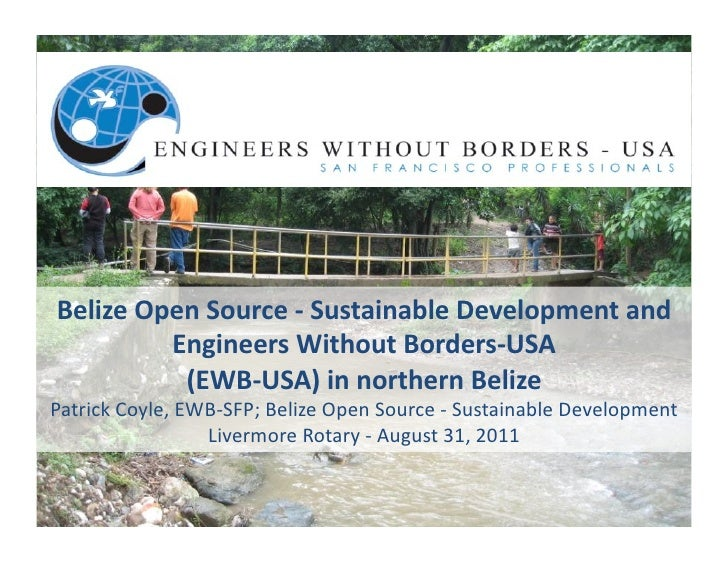 Belize Open Source -‐ Sustainable Development and              Engineers Without Borders-‐USA       ...