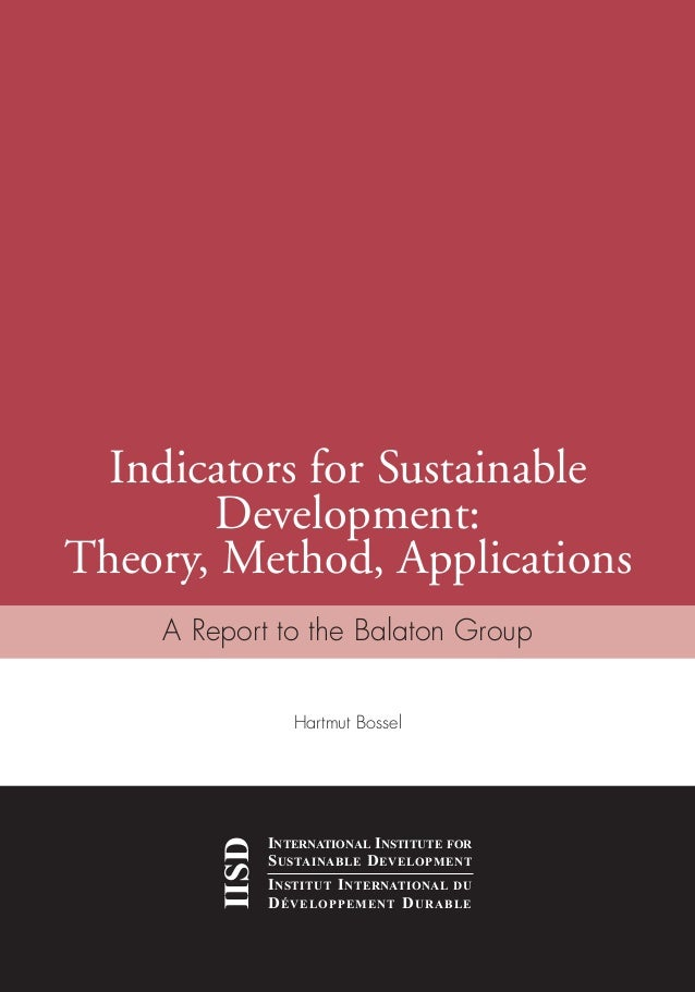 Indicators for Sustainable Development: Theory, Method, Applications IISD INTERNATIONAL INSTITUTE FOR SUSTAINABLE DEVELOPM...