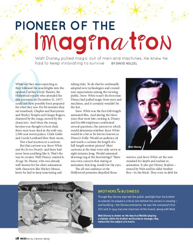 PIONEER OF THE  IMagi na ti oN Walt Disney pulled magic out of men and machines. He knew he BY DAVID HOLZEL had to keep in...