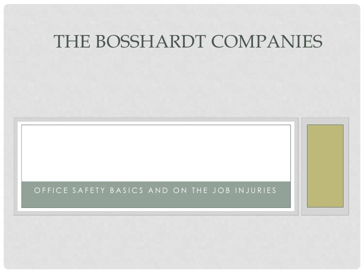 Office Safety Basics and On the Job Injuries<br />The bosshardtCompanies<br />