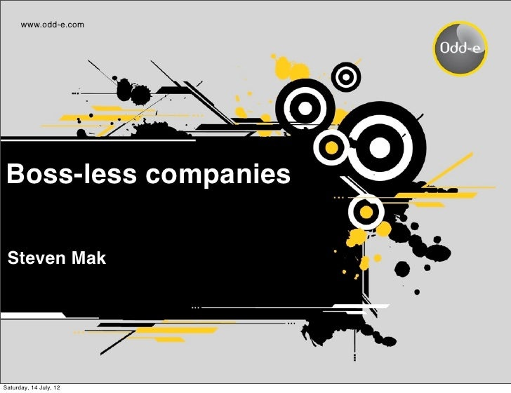 www.odd-e.comBoss-less companies Steven MakSaturday, 14 July, 12