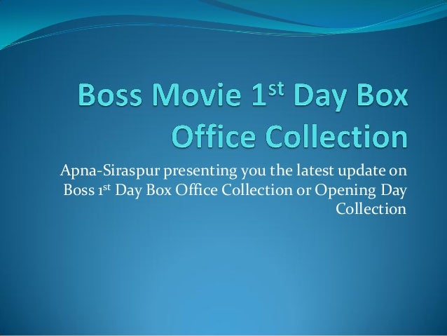 Apna-Siraspur presenting you the latest update on Boss 1st Day Box Office Collection or Opening Day Collection