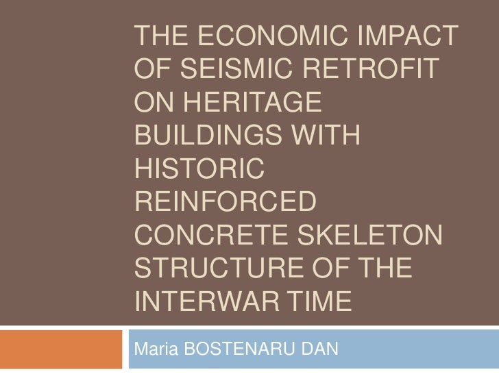 THE ECONOMIC IMPACTOF SEISMIC RETROFITON HERITAGEBUILDINGS WITHHISTORICREINFORCEDCONCRETE SKELETONSTRUCTURE OF THEINTERWAR...