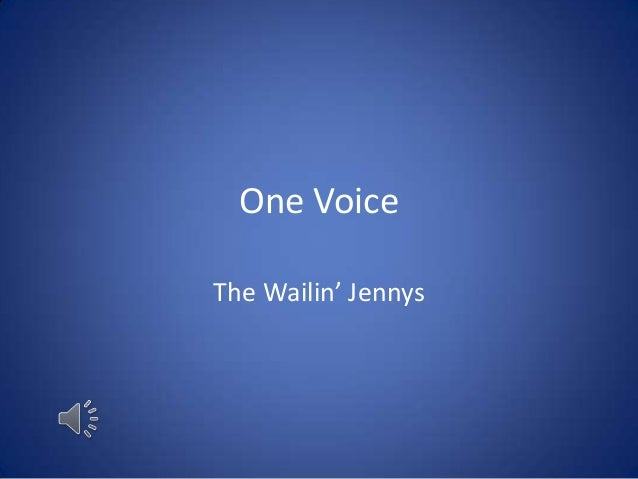 One VoiceThe Wailin' Jennys