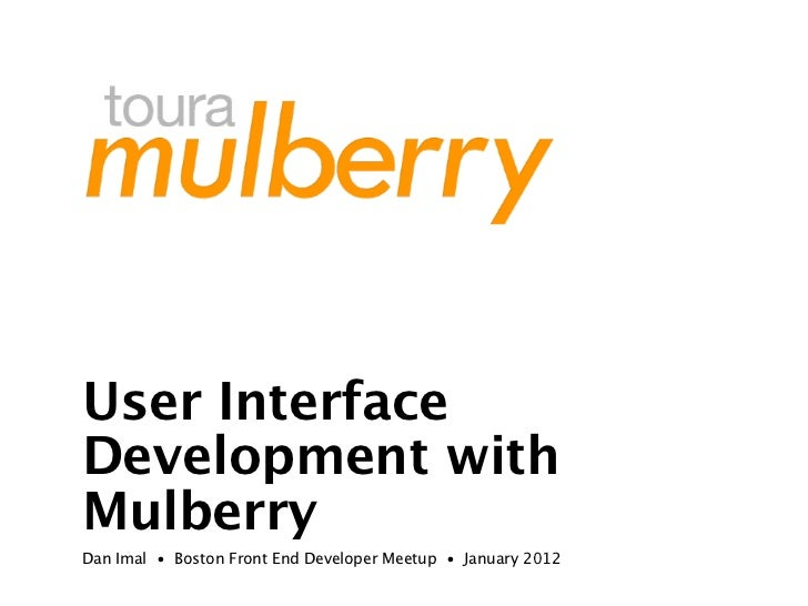 User Interface Development with Mulberry