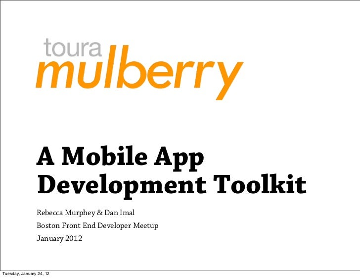 A Mobile App                Development Toolkit                Rebecca Murphey & Dan Imal                Boston Front End ...