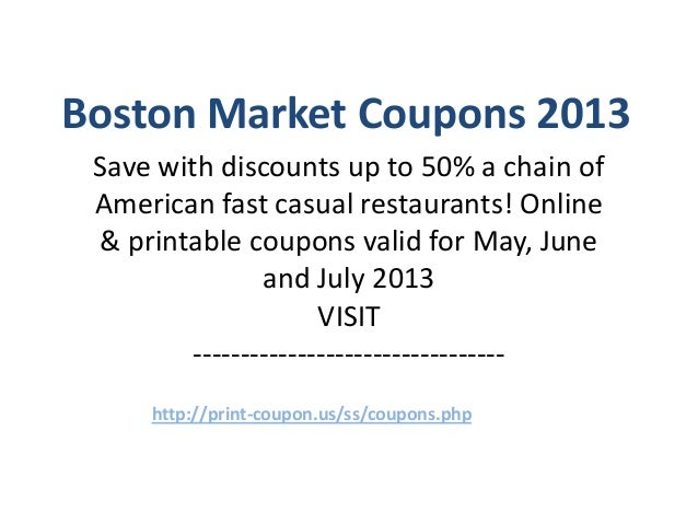Boston Market Coupons Code May 2013 June 2013 July 2013