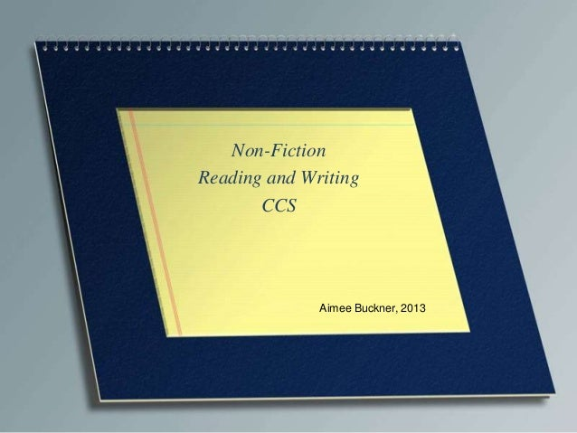 Non-Fiction Reading and Writing CCS Aimee Buckner, 2013
