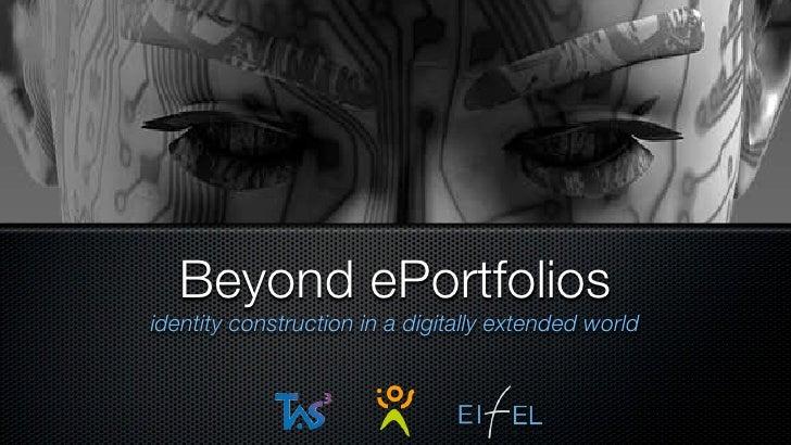 Beyond ePortfolio - Identity construction in a digitally extended world