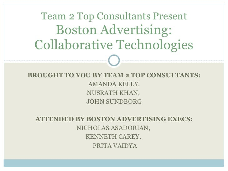 BROUGHT TO YOU BY TEAM 2 TOP CONSULTANTS: AMANDA KELLY, NUSRATH KHAN,  JOHN SUNDBORG ATTENDED BY BOSTON ADVERTISING EXECS:...