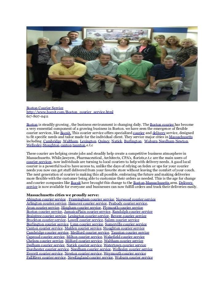 Boston Courier Servicehttp://www.bocsit.com/Boston_courier_service.html617-807-0411Boston is steadily growing , the busine...