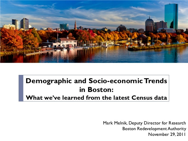 Demographic and Socio-economic Trends             in Boston:What we've learned from the latest Census data                ...
