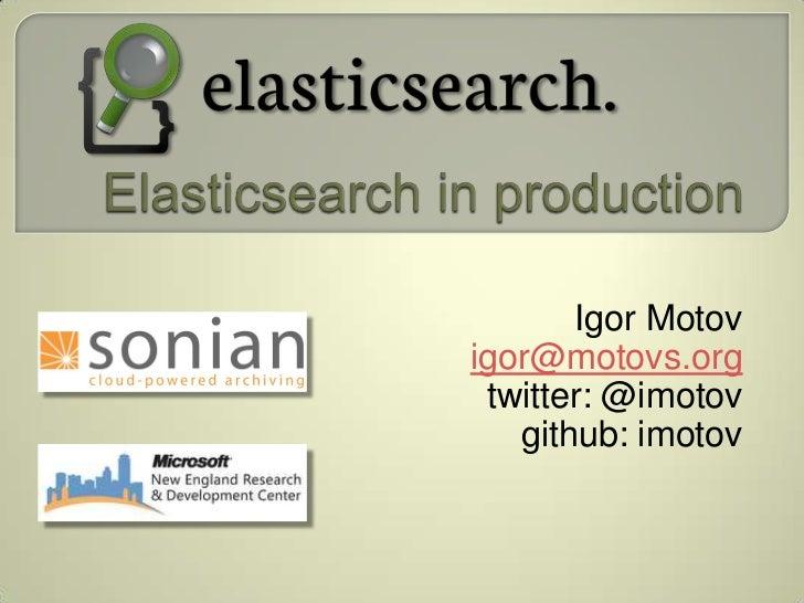 Igor Motovigor@motovs.org twitter: @imotov   github: imotov