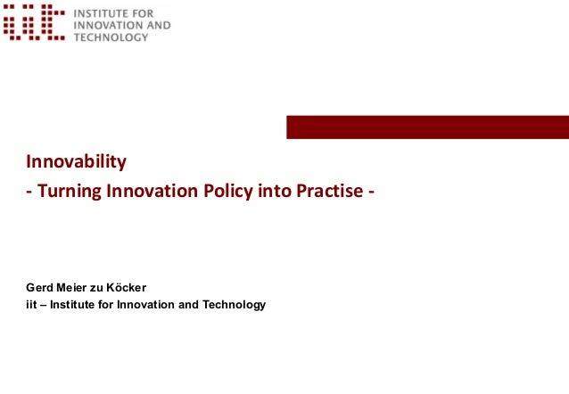 Innovability- Turning Innovation Policy into Practise -Gerd Meier zu Köckeriit – Institute for Innovation and Technology