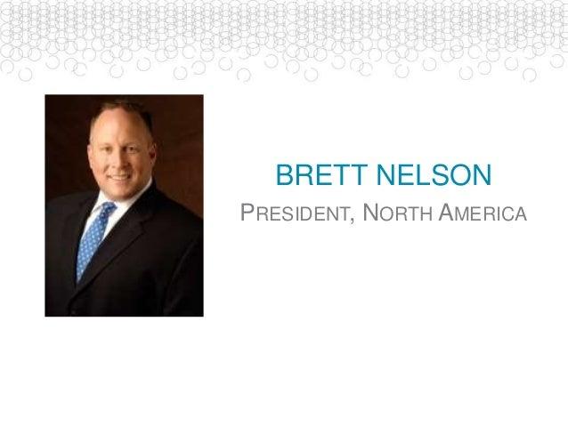 BRETT NELSON PRESIDENT, NORTH AMERICA